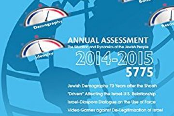 Annual Assessment 2014-2015: The Situation and Dynamics of the Jewish People